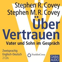 Abbildung von Covey | Über Vertrauen | 1., Auflage | 2010 | Vater und Sohn im Gespräch. Zw...