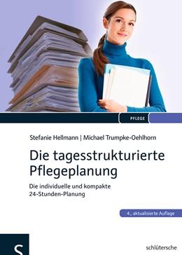 Abbildung von Hellmann / Trumpke-Oehlhorn | Die tagesstrukturierte Pflegeplanung | 4. Auflage | 2013 | beck-shop.de