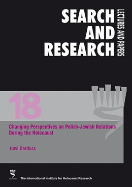 Abbildung von Dreifuss | Changing Perspectives on Polish-Jewish Relations During the Holocaust | 2013 | 18