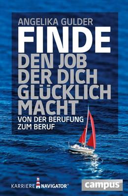 Abbildung von Gulder | Finde den Job, der dich glücklich macht | 3., aktualisierte Auflage | 2013 | Von der Berufung zum Beruf
