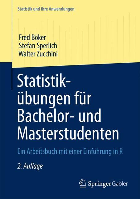 Abbildung von Böker / Sperlich / Zucchini   Statistikübungen für Bachelor- und Masterstudenten   2. Auflage   2013