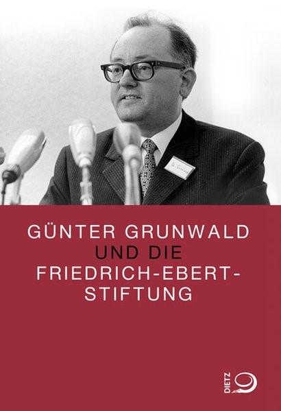 Abbildung von Dowe / Kerbusch / Hengstenberg | Günter Grunwald und die Friedrich-Ebert-Stiftung | 2012