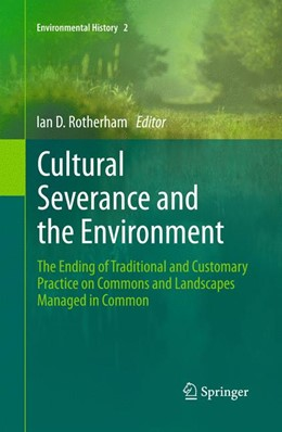 Abbildung von Rotherham | Cultural Severance and the Environment | 1. Auflage | 2013 | 2 | beck-shop.de
