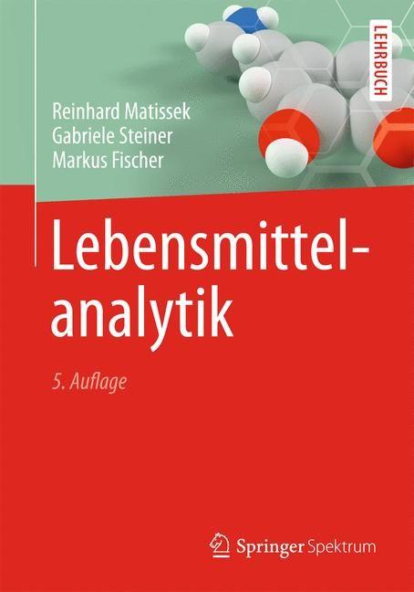 Lebensmittelanalytik | Matissek / Steiner / Fischer | 5. Auflage, 2013 | Buch (Cover)