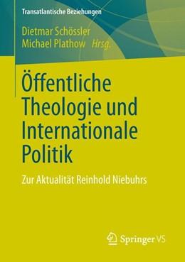 Abbildung von Schössler / Plathow | Öffentliche Theologie und Internationale Politik | 1. Auflage | 2013 | beck-shop.de