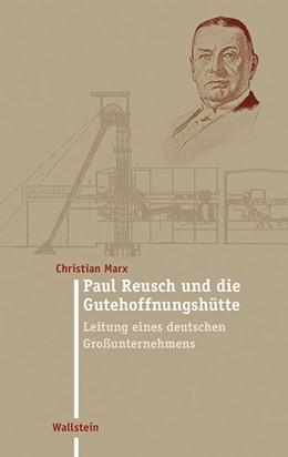 Abbildung von Marx | Paul Reusch und die Gutehoffnungshütte | 2013 | Leitung eines deutschen Großun... | 25
