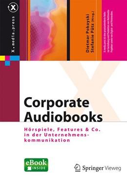 Abbildung von Pokoyski / Pütz   Corporate Audiobooks   2014   Hörspiele, Features & Co. in d...