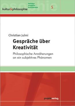 Abbildung von Julmi   Gespräche über Kreativität   2012   Philosophische Annäherungen an...   5