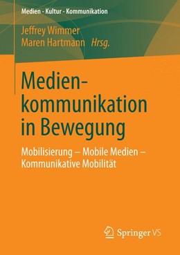Abbildung von Wimmer / Hartmann | Medienkommunikation in Bewegung | 2013 | Mobilisierung – Mobile Medien ...