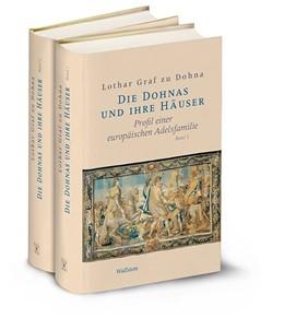 Abbildung von Dohna | Die Dohnas und ihre Häuser | 2013 | Profil einer europäischen Adel...