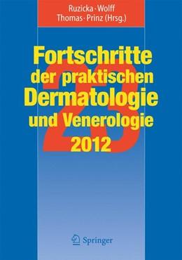 Abbildung von Ruzicka / Wolff | Fortschritte der praktischen Dermatologie und Venerologie 2012 | 1. Auflage | 2013 | 23 | beck-shop.de