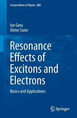 Abbildung von Geru / Suter | Resonance Effects of Excitons and Electrons | 2013 | Basics and Applications | 869