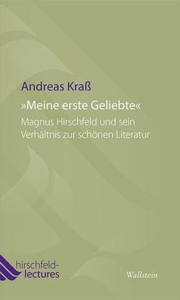 Abbildung von Kraß | »Meine erste Geliebte« | 2013 | Magnus Hirschfeld und sein Ver... | 2