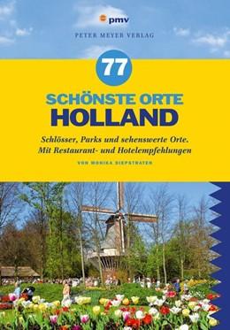 Abbildung von Diepstraten | 77 schönste Orte Holland | 1. Auflage | 2013 | Schlösser, Parks und sehenswer...