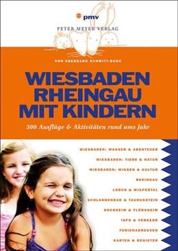 Abbildung von Schmitt-Burk | Wiesbaden und Rheingau mit Kindern | 2. neu bearbeitete Auflage | 2013 | 300 Ausflüge & Aktivitäten run...