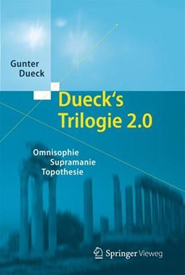 Abbildung von Dueck | Dueck's Trilogie 2.0 | 2013 | Omnisophie - Supramanie - Topo...
