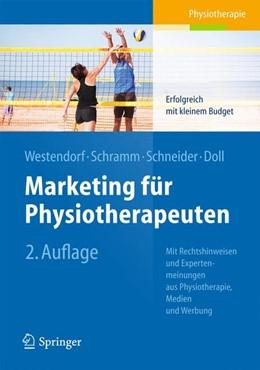 Abbildung von Westendorf / Schramm / Schneider | Marketing für Physiotherapeuten | 2013 | Erfolgreich mit kleinem Budget...