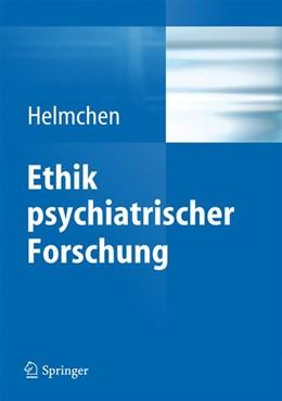 Abbildung von Helmchen | Ethik psychiatrischer Forschung | 1. Auflage | 2013 | beck-shop.de