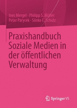 Abbildung von Mergel / Müller / Parycek | Praxishandbuch Soziale Medien in der öffentlichen Verwaltung | 2013