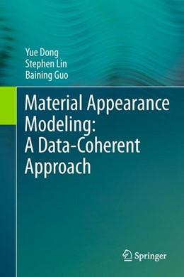 Abbildung von Dong / Lin / Guo | Material Appearance Modeling: A Data-Coherent Approach | 2013