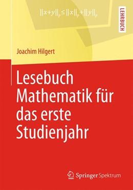 Abbildung von Hilgert | Lesebuch Mathematik für das erste Studienjahr | 2013