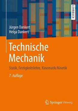 Abbildung von Dankert | Technische Mechanik | 2013 | Statik, Festigkeitslehre, Kine...