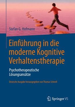 Abbildung von Hofmann | Einführung in die moderne Kognitive Verhaltenstherapie | 2013 | Psychotherapeutische Lösungsan...