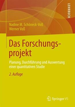 Abbildung von Schöneck / Voß | Das Forschungsprojekt | 2013 | Planung, Durchführung und Ausw...