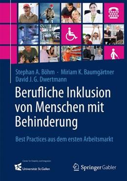 Abbildung von Böhm / Baumgärtner / Dwertmann   Berufliche Inklusion von Menschen mit Behinderung   1. Auflage 2013   2013   Best Practices aus dem ersten ...