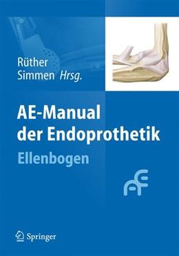 Abbildung von Rüther / Simmen | AE-Manual der Endoprothetik | 1. Auflage | 2013 | beck-shop.de