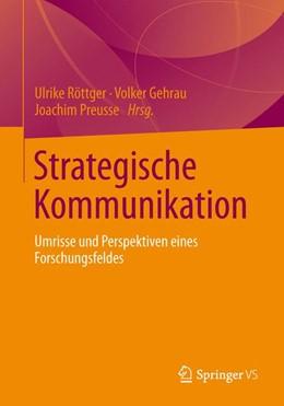 Abbildung von Röttger / Gehrau | Strategische Kommunikation | 1. Auflage | 2013 | beck-shop.de