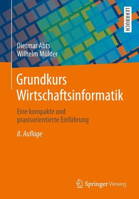 Grundkurs Wirtschaftsinformatik | Abts / Mülder, 2013 (Cover)