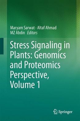 Abbildung von Sarwat / Ahmad / Abdin | Stress Signaling in Plants: Genomics and Proteomics Perspective, Volume 1 | 2013