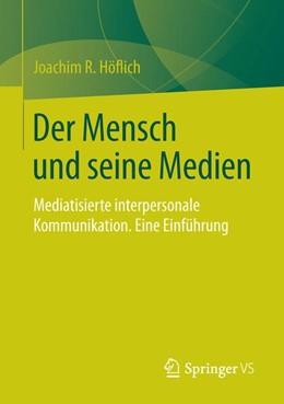 Abbildung von Höflich | Der Mensch und seine Medien | 2016 | 2015 | Mediatisierte interpersonale K...