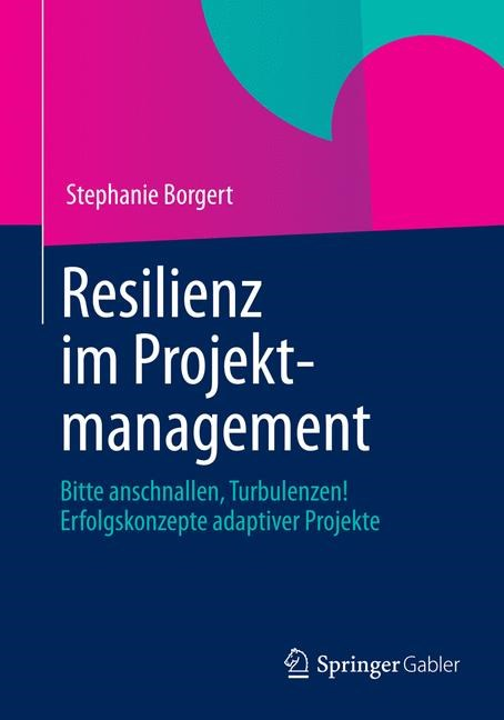 Resilienz im Projektmanagement | Borgert | 1. Auflage 2013, 2013 | Buch (Cover)