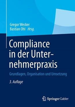 Abbildung von Wecker / Ohl | Compliance in der Unternehmerpraxis | 3. Auflage | 2013 | beck-shop.de