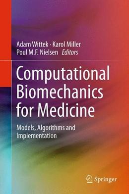 Abbildung von Wittek / Miller / Nielsen | Computational Biomechanics for Medicine | 2013 | Models, Algorithms and Impleme...