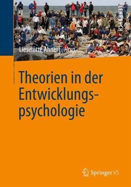 Abbildung von Ahnert | Theorien in der Entwicklungspsychologie | 1. Auflage | 2013 | beck-shop.de