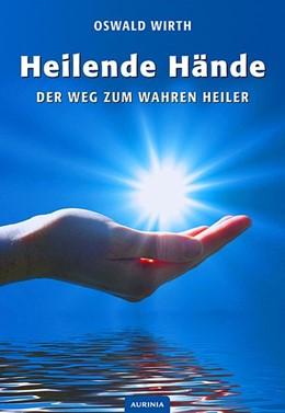 Abbildung von Wirth / Osten   Heilende Hände   2013   Der Weg zum wahren Heiler