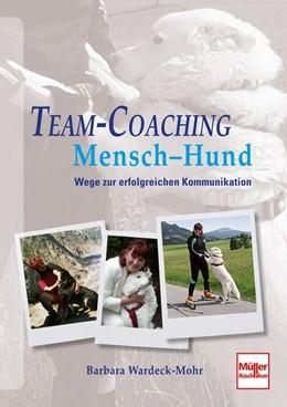 Abbildung von Wardeck-Mohr | Team-Coaching Mensch - Hund | 1. Auflage | 2013 | beck-shop.de