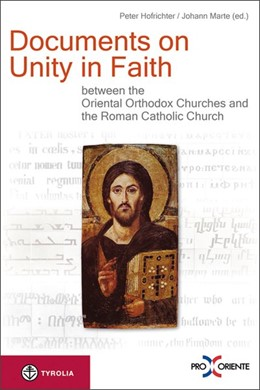 Abbildung von Marte / Hofrichter | Documents on Unity in Faith between the Oriental Orthodox Churches and the Roman Catholic Church | 2013 | With an Address of Christoph C...