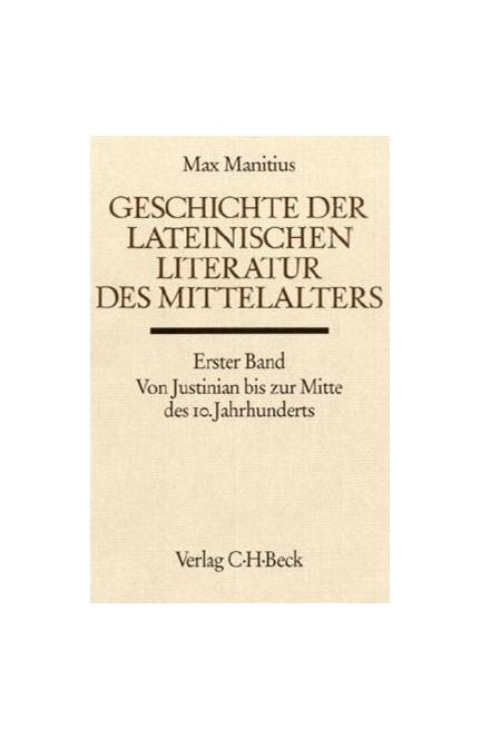 Cover: Max Manitius, Handbuch der Altertumswissenschaft., Geschichte der lateinischen Literatur des Mittelalters. Band IX,2.1: Von Justinian bis zur Mitte des 10. Jahrhunderts