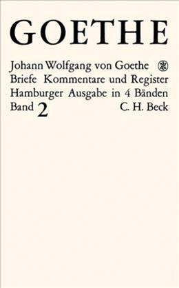 Abbildung von Goethe, Johann Wolfgang von / Mandelkow, Karl Robert   Goethes Briefe und Briefe an Goethe, Band 2: Briefe der Jahre 1786-1805   2. Auflage   1972   Kommentare und Register