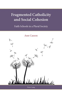 Abbildung von Casson | Fragmented Catholicity and Social Cohesion | 2012 | Faith Schools in a Plural Soci... | 3