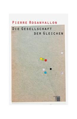 Abbildung von Rosanvallon | Die Gesellschaft der Gleichen | 2. Auflage | 2013 | beck-shop.de