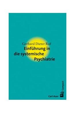 Abbildung von Ruf   Einführung in die systemische Psychiatrie   1. Auflage   2013   beck-shop.de