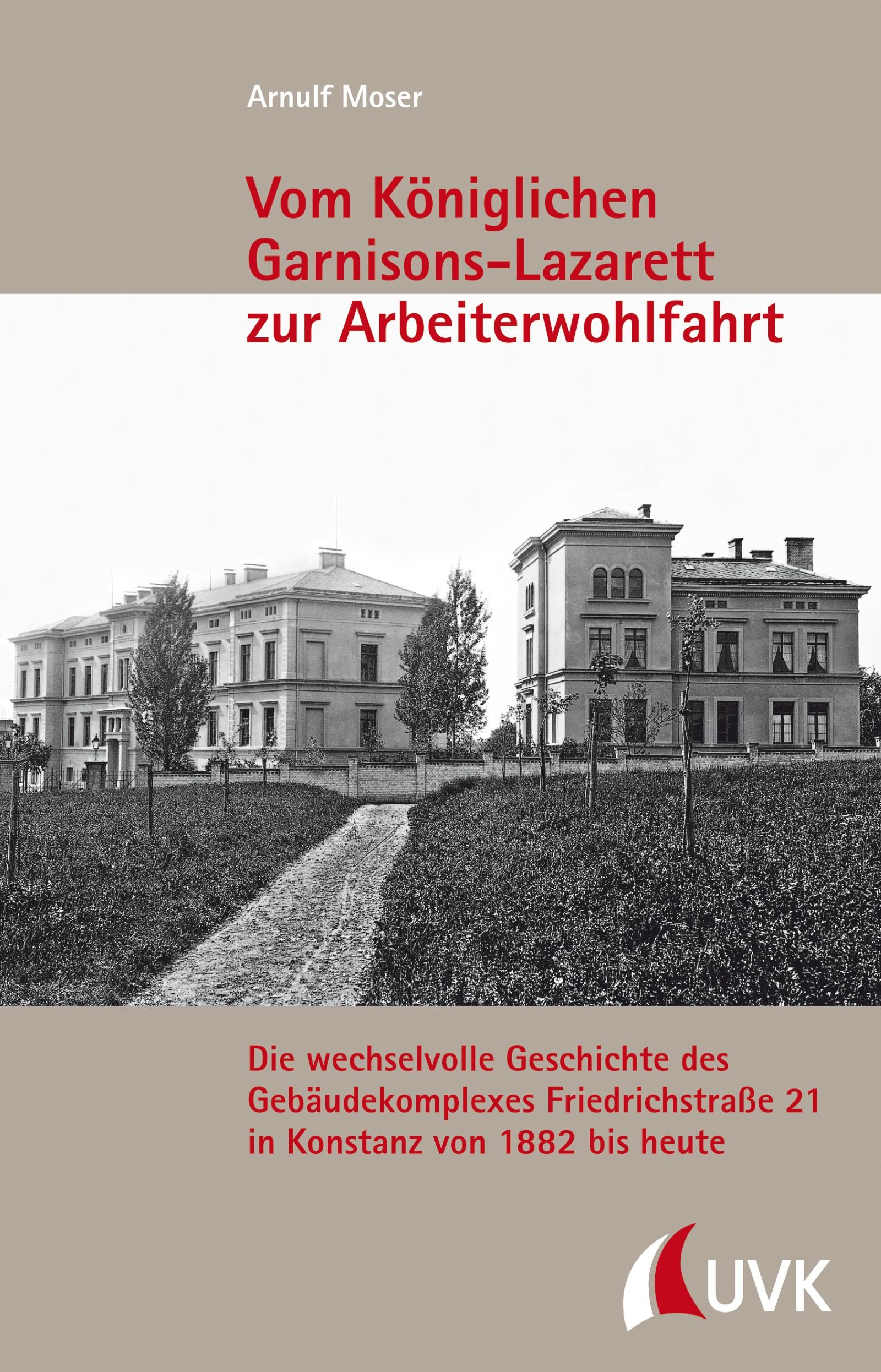 Vom Königlichen Garnisons-Lazarett zur Arbeiterwohlfahrt | Moser, 2013 | Buch (Cover)