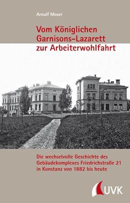 Abbildung von Moser | Vom Königlichen Garnisons-Lazarett zur Arbeiterwohlfahrt | 2013 | Die wechselvolle Geschichte de... | 16