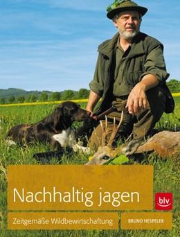 Abbildung von Hespeler | Nachhaltig Jagen | 1. Auflage | 2013 | beck-shop.de