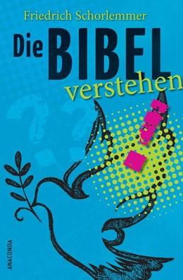 Abbildung von Schorlemmer | Die Bibel verstehen | 2013